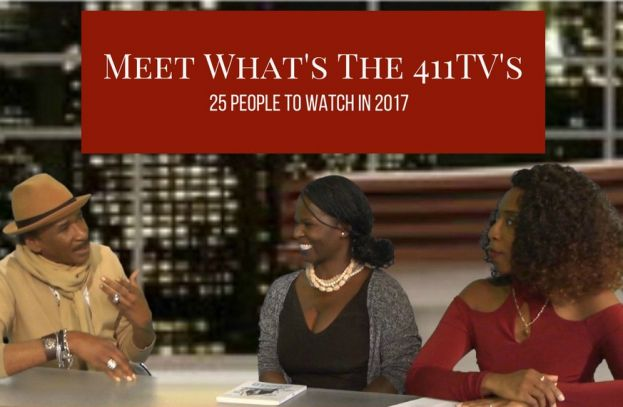 What's The 411TV's list of 25 People to Watch in 2017 with Angelo Ellerbee (left), president and CEO of Double XXPosure Media Relations and author of the new book Ask Angelo