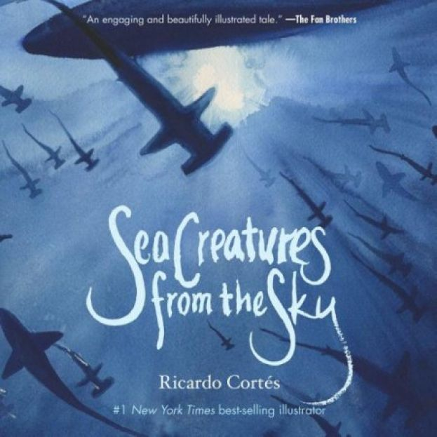 Book cover for SEA CREATURES FROM THE SKY by #1 New York Times best-illustrator Ricardo Cortes